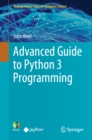Advanced Guide to Python 3 Programming - eBook