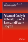 Advanced Catalytic Materials: Current Status and Future Progress - eBook