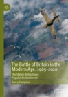 The Battle of Britain in the Modern Age, 1965-2020 : The State's Retreat and Popular Enchantment - Book