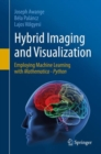 Hybrid Imaging and Visualization : Employing Machine Learning with Mathematica - Python - eBook