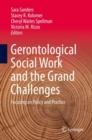 Gerontological Social Work and the Grand Challenges : Focusing on Policy and Practice - eBook