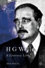 H G Wells : A Literary Life - eBook