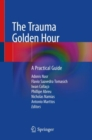 The Trauma Golden Hour : A Practical Guide - eBook