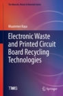 Electronic Waste and Printed Circuit Board Recycling Technologies - eBook