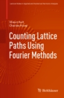Counting Lattice Paths Using Fourier Methods - eBook