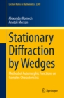 Stationary Diffraction by Wedges : Method of Automorphic Functions on Complex Characteristics - eBook