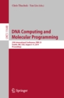 DNA Computing and Molecular Programming : 25th International Conference, DNA 25, Seattle, WA, USA, August 5-9, 2019, Proceedings - eBook