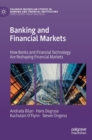 Banking and Financial Markets : How Banks and Financial Technology Are Reshaping Financial Markets - Book