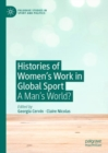 Histories of Women's Work in Global Sport : A Man's World? - eBook