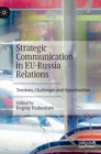 Strategic Communication in EU-Russia Relations : Tensions, Challenges and Opportunities - Book