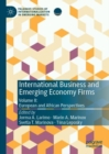 International Business and Emerging Economy Firms : Volume II: European and African Perspectives - Book