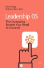 Leadership OS : The Operating System You Need to Succeed - Book