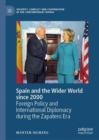 Spain and the Wider World since 2000 : Foreign Policy and International Diplomacy during the Zapatero Era - Book