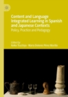Content and Language Integrated Learning in Spanish and Japanese Contexts : Policy, Practice and Pedagogy - eBook