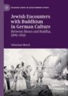 Jewish Encounters with Buddhism in German Culture : Between Moses and Buddha, 1890-1940 - Book