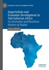 Imperialism and Economic Development in Sub-Saharan Africa : An Economic and Business History of Sudan - Book