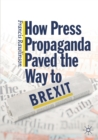 How Press Propaganda Paved the Way to Brexit - Book