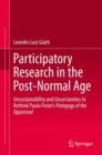 Participatory Research in the Post-Normal Age : Unsustainability and Uncertainties to Rethink Paulo Freire's Pedagogy of the Oppressed - eBook