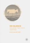 On Silence : Holding the Voice Hostage - Book