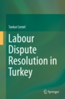 Labour Dispute Resolution in Turkey - eBook
