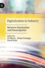 Digitalization in Industry : Between Domination and Emancipation - Book