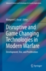 Disruptive and Game Changing Technologies in Modern Warfare : Development, Use, and Proliferation - eBook