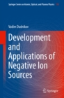 Development and Applications of Negative Ion Sources - eBook