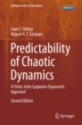 Predictability of Chaotic Dynamics : A Finite-time Lyapunov Exponents Approach - eBook