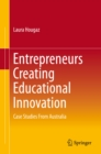 Entrepreneurs Creating Educational Innovation : Case Studies From Australia - eBook