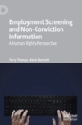 Employment Screening and Non-Conviction Information : A Human Rights Perspective - Book