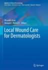 Local Wound Care for Dermatologists - eBook