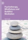 Psychotherapy, Mindfulness and Buddhist Meditation - Book