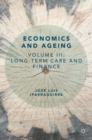Economics and Ageing : Volume III: Long-term Care and Finance - eBook