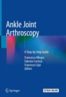 Ankle Joint Arthroscopy : A Step-by-Step Guide - eBook