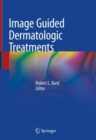 Image Guided Dermatologic Treatments - eBook