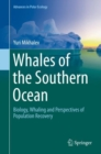 Whales of the Southern Ocean : Biology, Whaling and Perspectives of Population Recovery - eBook