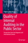 Quality of Internal Auditing in the Public Sector : Perspectives from the Bulgarian and International Context - eBook