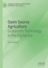 Open Source Agriculture : Grassroots Technology in the Digital Era - Book