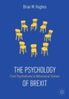 The Psychology of Brexit : From Psychodrama to Behavioural Science - Book