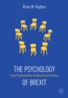 The Psychology of Brexit : From Psychodrama to Behavioural Science - eBook
