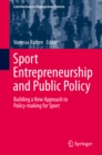 Sport Entrepreneurship and Public Policy : Building a New Approach to Policy-making for Sport - eBook