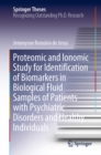Proteomic and Ionomic Study for Identification of Biomarkers in Biological Fluid Samples of Patients with Psychiatric Disorders and Healthy Individuals - eBook