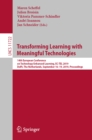 Transforming Learning with Meaningful Technologies : 14th European Conference on Technology Enhanced Learning, EC-TEL 2019, Delft, The Netherlands, September 16-19, 2019, Proceedings - eBook