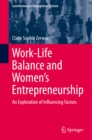 Work-Life Balance and Women's Entrepreneurship : An Exploration of Influencing Factors - eBook