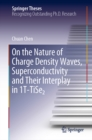 On the Nature of Charge Density Waves, Superconductivity and Their Interplay in 1T-TiSeâ'' - eBook