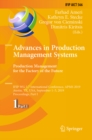 Advances in Production Management Systems. Production Management for the Factory of the Future : IFIP WG 5.7 International Conference, APMS 2019, Austin, TX, USA, September 1-5, 2019, Proceedings, Par - eBook