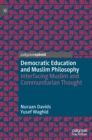 Democratic Education and Muslim Philosophy : Interfacing Muslim and Communitarian Thought - Book