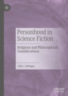 Personhood in Science Fiction : Religious and Philosophical Considerations - eBook