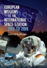 European Missions to the International Space Station : 2013 to 2019 - Book