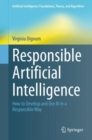 Responsible Artificial Intelligence : How to Develop and Use AI in a Responsible Way - eBook